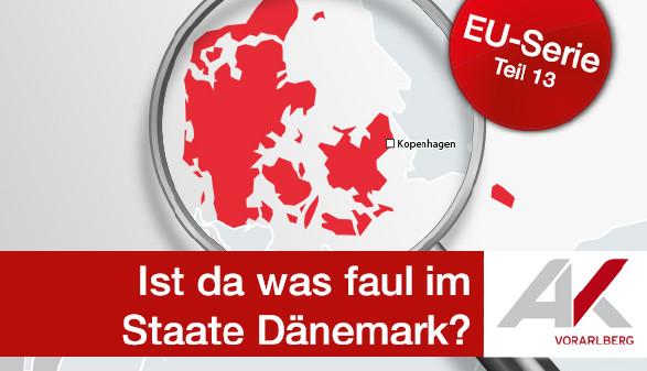 EU Serie: Dänemark © Grafik & Foto: KEYSTONE, Quelle: APA, Deutsches Statistisches Bundesamt, AK Vorarlberg