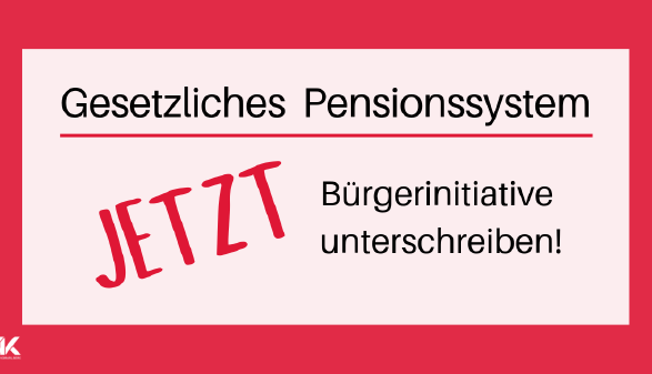 Bürgerinitiative Pension –Jetzt schreiben! © AK ÖA, AK ÖA