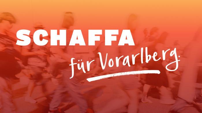 Schaffa für Vorarlberg © AK